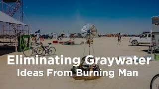 Download Eliminating Graywater - Ideas from Burning Man Video