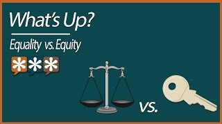 Download What's Up? – Equality vs. Equity Video