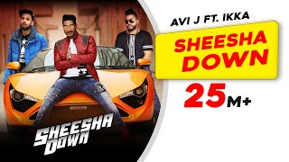 Download Sheesha Down | Avi J feat. Ikka | Sukh-E Musical Doctorz | New Punjabi Song Video