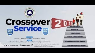 Download RCCG 2018 CROSSOVER SERVICE WITH PASTOR E.A ADEBOYE Video