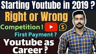 Download Starting a Youtube Channel in 2019   Right or Wrong   Earning   Payment   Youtube Tips Video