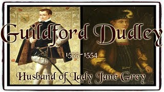 Download Guildford Dudley husband of Lady Jane Grey 1535 1554 Video