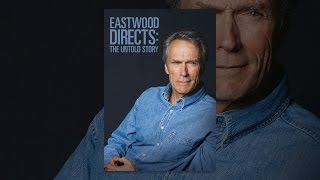 Download Eastwood Directs: The Untold Story (DVD) Video