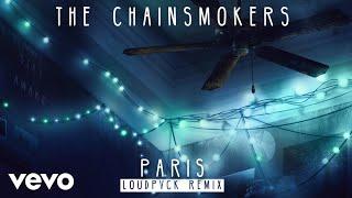 Download The Chainsmokers - Paris (LOUDPVCK Remix Audio) Video