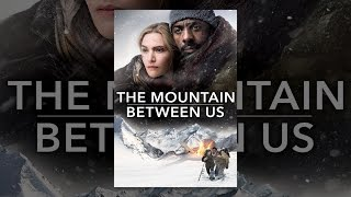 Download The Mountain Between Us Video