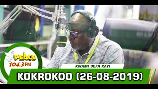 Download KOKROKOO DISCUSSION SEGMENT ON PEACE 104.3 FM (26/08/2019) Video