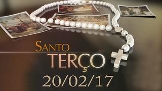 Download Santo Terço - 20/02/17 Video
