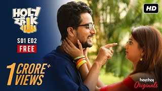 Download Holy Faak ( হলি ফাঁক ) | S01E02 | Just Say Yes | Bengali Webseries | Hoichoi Video