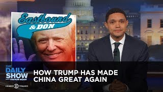 Download How Trump Has Made China Great Again: The Daily Show Video
