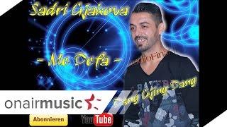 Download ~Sadri Gjakova - Me Defa - Dang Gjing Dang - 2015 - By Studio Fina~ Video