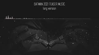 Download BATMAN 2021 TEASER MUSIC | Long Version | Video