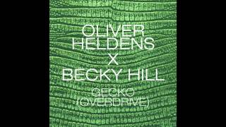 Download Oliver Heldens X Becky Hill - Gecko (Overdrive) [Radio Edit] Video