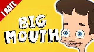 Download I HATE BIG MOUTH Video