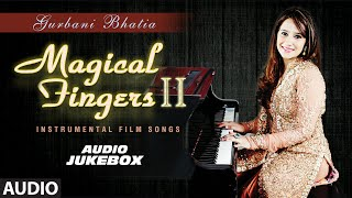 Download Magical Fingers 2 - Instrumental Hindi Film Song By Gurbani Bhatia Video