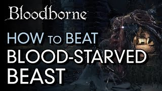 Download How to Beat Blood-Starved Beast - Bloodborne Boss Guide Video