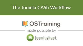 Download Joomla Beginner Class, Lesson #7: The Joomla CASh Workflow Video