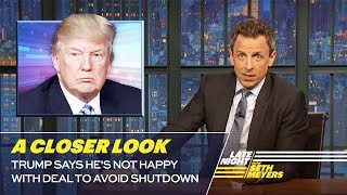 Download Trump Says He's Not Happy with Deal to Avoid Shutdown: A Closer Look Video