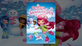 Download Strawberry Shortcake: Snowberry Days Video