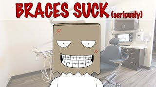 Download Why BRACES SUCK Video