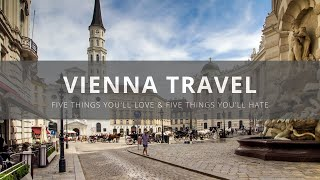 Download Vienna - Five Things to Love & Hate about Visiting Vienna, Austria - The Best & The Worst of Vienna Video