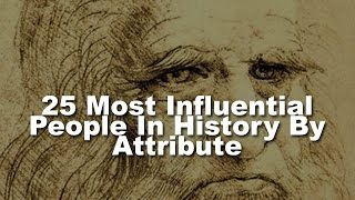 Download 25 Most Influential People in History By Attribute Video