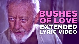 Download ″BUSHES OF LOVE″ - Extended Lyric Video Video