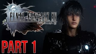 Download Final Fantasy 15 - PART 1 - IT'S FINALLY HERE! Video