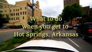 Download What to do when you get to Hot Springs, Arkansas Video