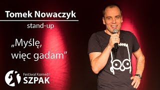 Download Tomek Nowaczyk stand-up - ″Myślę, więc gadam″ - pełny program Video