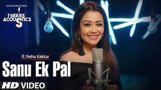 Download Sanu Ek Pal Song   T-Series Acoustics   Neha Kakkar   Tony Kakkar   Raid In Cinemas Now Video
