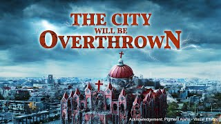Download Second Coming of Jesus | Christian Movie ″The City Will Be Overthrown″ | Warnings of the Last Days Video