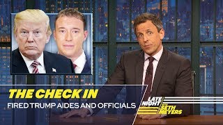 Download The Check In: Fired Trump Aides and Officials Video
