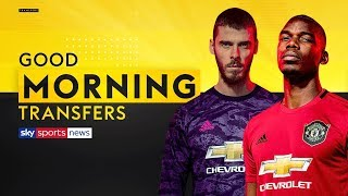 Download What's the latest on Pogba, De Gea and Lukaku's Man United futures?   Good Morning Transfers Video
