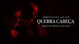 Download Quebra Cabeça - Hungria Hip Hop ft. Lucas Lucco Video