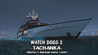 Download Watch Dogs 2 - Exploring the Tachanka (Bratva Russian Mafia Yacht) Video