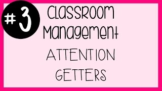 Download #3 Classroom Management - Attention Getters and Tidbits | A Classroom Diva Video