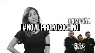 Download #NoAlPiropoCochino | Campaña Video