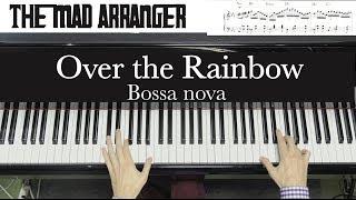 Download Jacob Koller - Over the Rainbow - Advanced Bossa Arrangement with Sheet Music Video