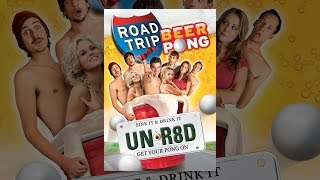 Download Road Trip - Beer Pong Unrated Edition Video