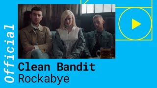 Download CLEAN BANDIT – ROCKABYE feat. Sean Paul & Anne Marie Video