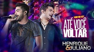Download Henrique e Juliano - Até Você Voltar (DVD Ao vivo em Brasília) [Vídeo Oficial] Video