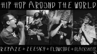 Download Hip Hop Around The World # RePaze ZeeSky Flowcode BlackSheepRR【 OFFICIAL AUDIO 】 Video
