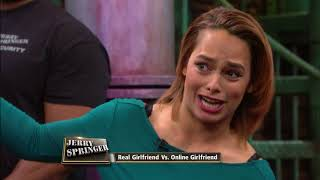 Download Real Girlfriend Vs. Online Girlfriend (The Jerry Springer Show) Video