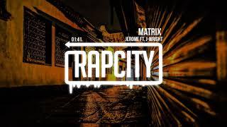 Download Jerome - Matrix ft. J-Wright (Prod. Syndrome) Video