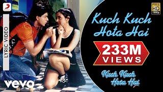 Kuch Kuch Hota Hai Lyric Title Track , Shah Rukh Khan , Kajol ,Rani Mukherjee