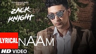 Download Tere Naam Lyrical Video Song | Zack Knight | Latest Hindi Song | T-Series Video