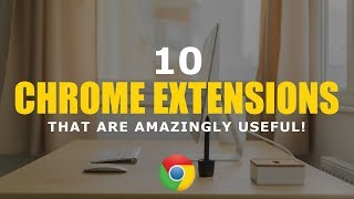 Download 10 Chrome Extensions That Are Amazingly Useful! Video