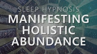 Download Sleep Hypnosis for Manifesting Holistic Abundance: Unlock 7 Dimensions Law of Attraction Video
