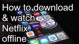 Download How to download and watch Netflix offline Video