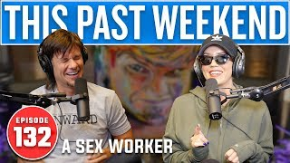 Download A Sex Worker | This Past Weekend #132 Video